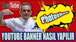 Youtube Banner Yapımı Photoshop Cs6 Eğitim Serisi 2018