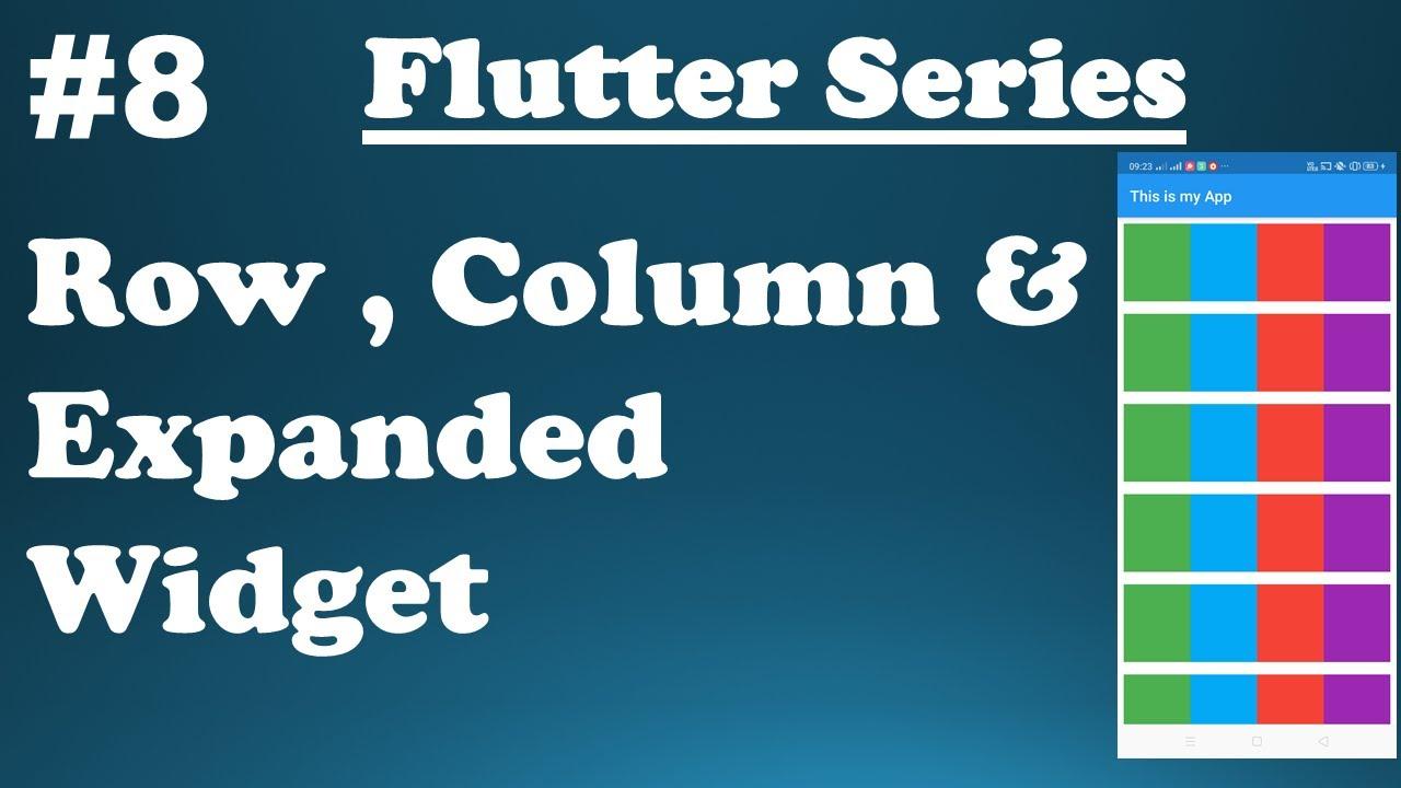 Exploring Flutter Widgets    Flutter  Row , Column & Expanded Widget #8
