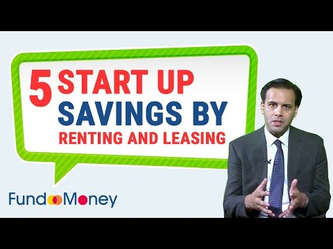 5 Start Up Savings By Renting and Leasing