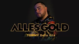 Tommy - Bella Vita [Alles Gold Session]