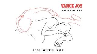 Vance Joy - I&#39m With You [Official Audio]