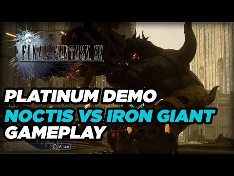 Noctis vs Iron Giant - Final Fantasy XV Platinum Demo Gameplay