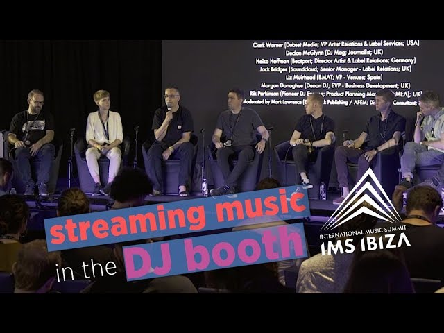 Streaming In DJ Booths: what the DJ industry REALLY thinks at IMS Ibiza 2019