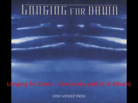 Longing For Dawn - One Lonely Path (Full Album)