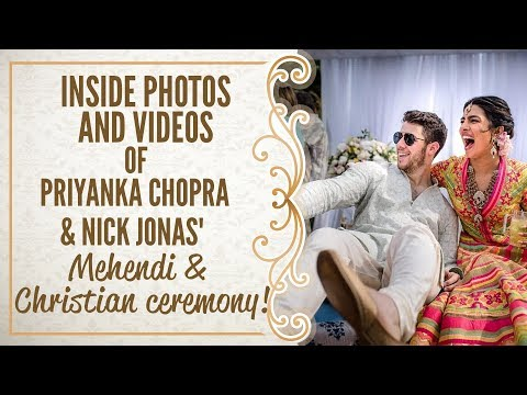 Priyanka Chopra and Nick Jonas Mehendi & Christian wedding: Inside pics and videos | NickYanka