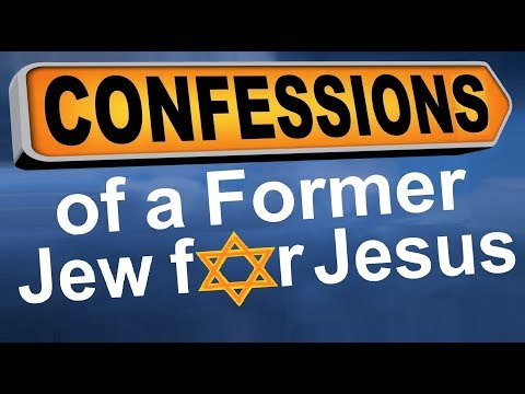 CONFESSIONS OF A FORMER JEW FOR JESUS or JEWS FOR JESUS NOT or FROM MESSIANIC JEW TO ANTI-MISSIONARY