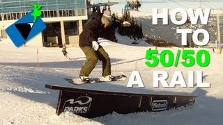 How to 50 50 a Rail on a Snowboard - Snowboarding Tricks