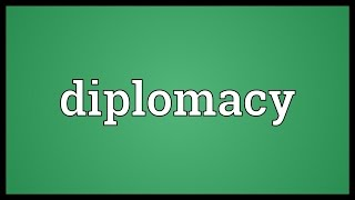 Diplomacy Meaning