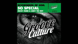 Reverendos Of Soul - So Special - Micky More \u0026 Andy Tee Edit
