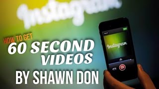 How to get 60 second videos on Instagram