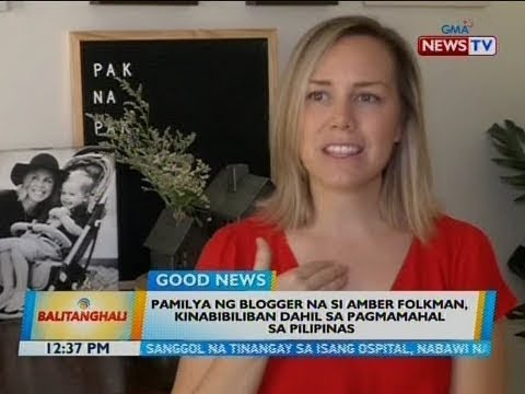 BT: Pamilya ng blogger na si Amber Folkman, kinabibiliban dahil sa pagmamahal sa Pilipinas