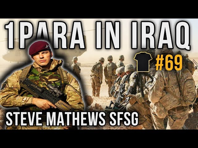 1 Para In Iraq | Steve Mathews | Special Forces Support Group | Parachute Regiment
