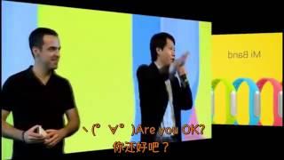 Are you Ok!? -- Xiaomi CEO Lei Jun & Hugo Barra  ^_^ 小米 CEO 雷军