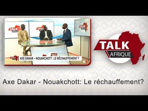 Talk Afrique: Axe Dakar - Nouakchott: Le réchauffement?