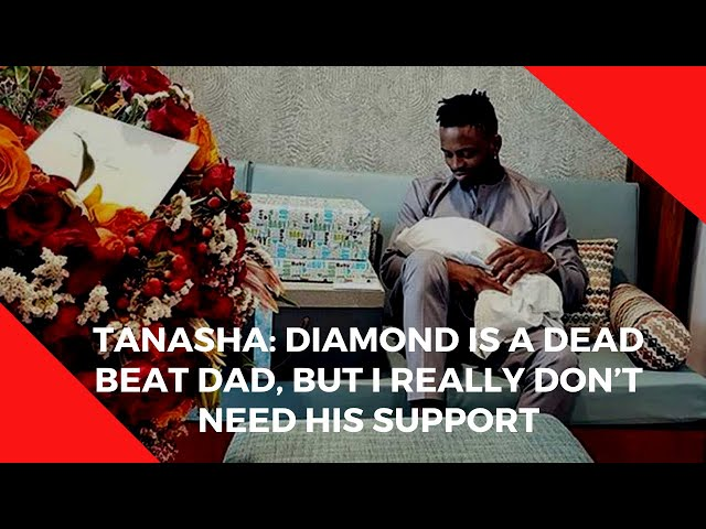Tanasha: Diamond is a dead beat dad, but I really don't need his support