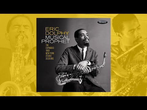 Eric Dolphy - Musical Prophet: The Expanded 1963 New York Studio Sessions (The Story)