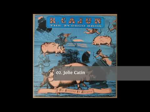 R. Cajun & the Zydeco Brothers - Pig Sticking in Arcadia (full album)