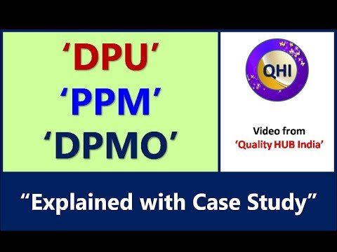 'DPU', 'PPM' and 'DPMO'-Metrics explained with case study