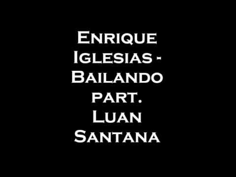 Bailando - Enrique Iglesias Part. Luan Santana (LETRA)