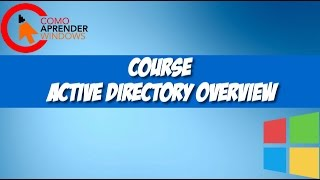 COURSE ACTIVE DIRECTORY OVERVIEW