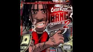 Chief Keef- You Aint Bout That (FULL SONG) (Bang Mixtape Part 2) (HQ)