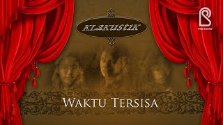 KLa Project - Waktu Tersisa | Official Music Video