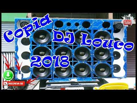 COPIA - DJ LOUCO - 2018🔊🔊🔊🔊
