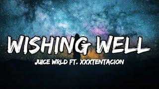 Juice Wrld - Wishing Well ft. (Lyrics) (Xxxtentacion)