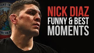 Nick Diaz Funny and Best Moments - Funny Videos 2017