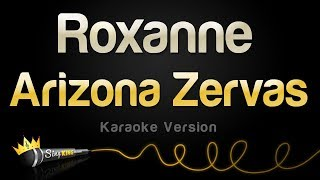 Arizona Zervas - Roxanne (Karaoke Version)