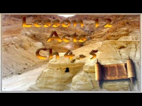 A 12 Tom Bradford's Torah Class - Acts Chapters 4 and 5
