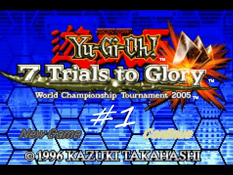 Let S Play Yu Gi Oh 7 Trials To Glory 1 By Scratch Youtube
