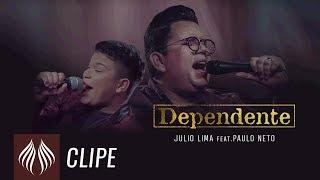 Julio Lima l Dependente Feat.Paulo Neto [CLIPE OFICIAL]