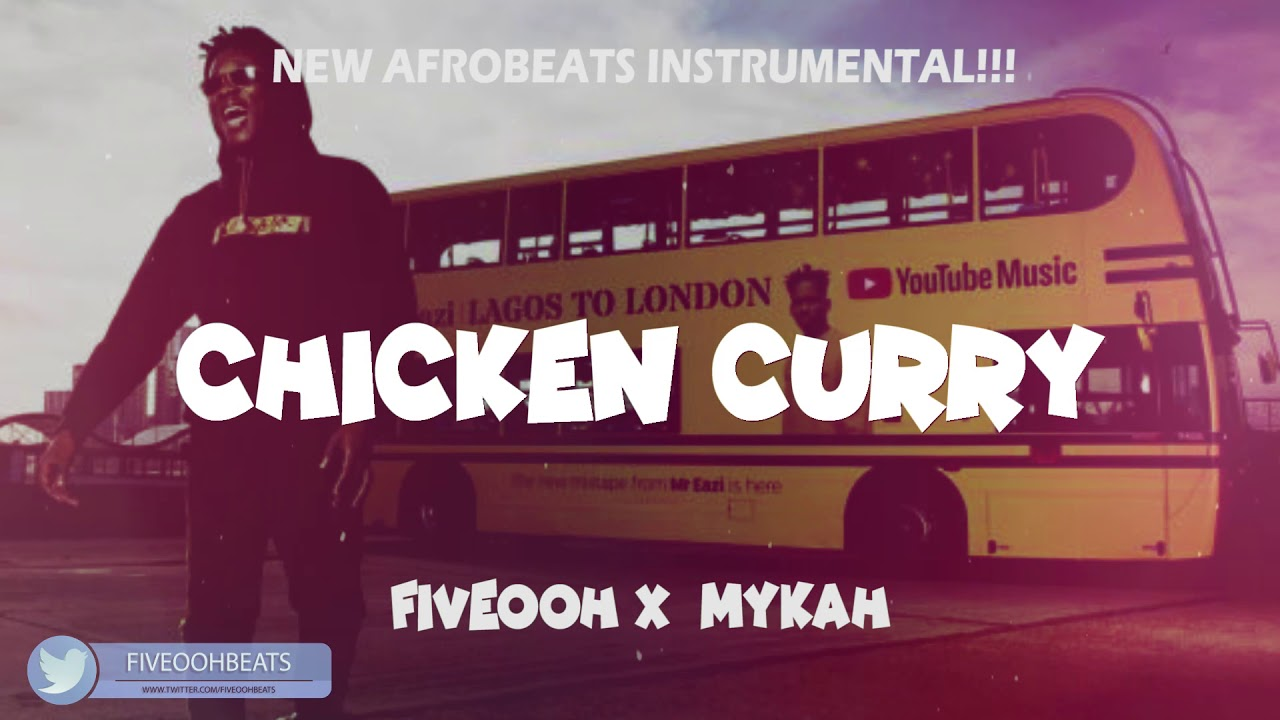 MR EAZI - CHICKEN CURRY INSTRUMENTALS REPROD BY  FiVEOOH X MYKAH