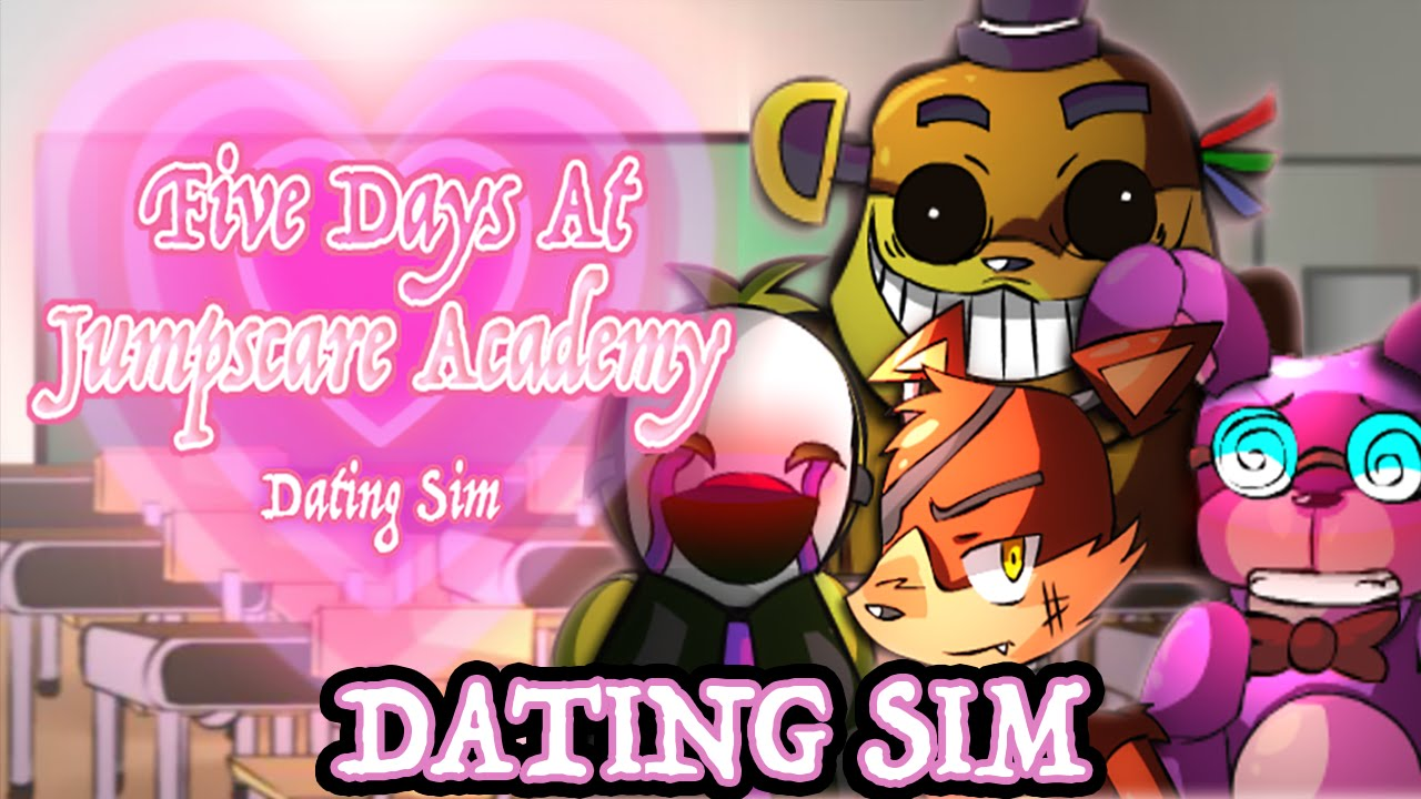 Five days at jumpscare academy-fnaf dating sim