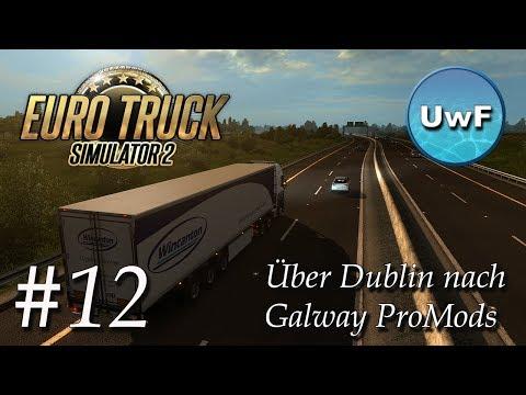 Euro Truck Simulator 2 #12 | Durch Irland über Dublin nach Galway mit ProMods Europa Map