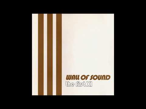 Wall Of Sound - The First XI [Full Album]