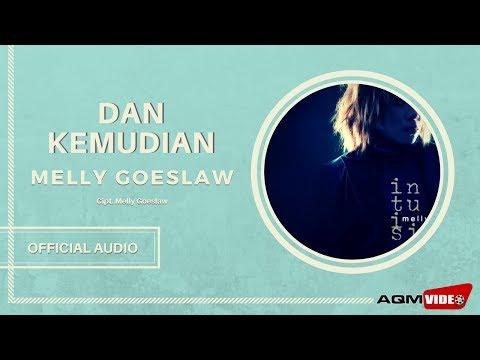 Melly Goeslaw - Dan Kemudian | Official Audio