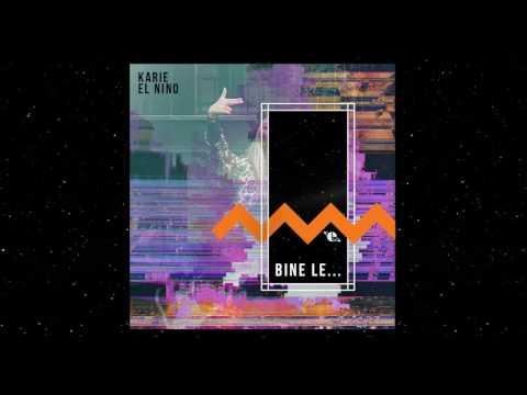 Karie feat. El Nino - Bine Le... (Audio)