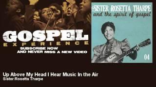 Sister Rosetta Tharpe - Up Above My Head I Hear Music In the Air - Gospel