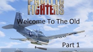 Pacific Fighters - Welcome To The Old