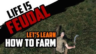 Life is Feudal - How to Farm Tutorial / Shovel and Sickle - Getting Started