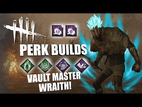 VAULT MASTER WRAITH! | Dead By Daylight THE WRAITH PERK BUILDS