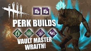 VAULT MASTER WRAITH! | Dead By Daylight THE WRAITH PERK BUILDS