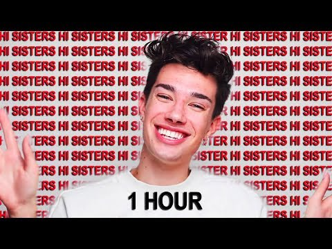James Charles Saying Hi Sisters For 1 Hour Straight Youtube