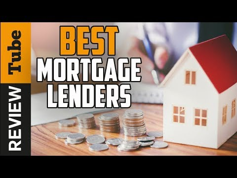 Mortgage Lenders: Best Mortgage Lenders (Guide 2019)