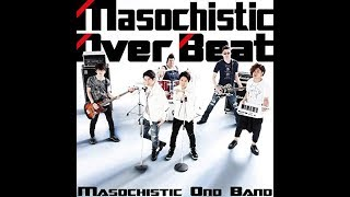 MASOCHISTIC ONO BAND - DIRTY AGENT(MOB ver.)