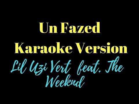 Lil Uzi Vert - UnFazed feat. The Weeknd [karaoke]
