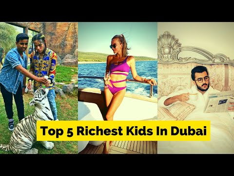 Top 5 Richest Kids In Dubai 2021 | Dubai Luxury Lifestyle