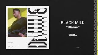 Black Milk - Blame HQ Audio